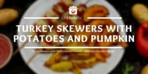 Turkey Skewers with Potatoes and Pumpkin - Delicious Pumpkin Recipe