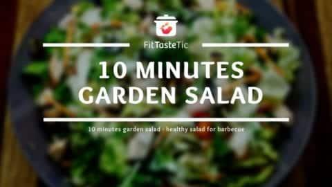 10 minutes garden salad - Healthy salad for grilling