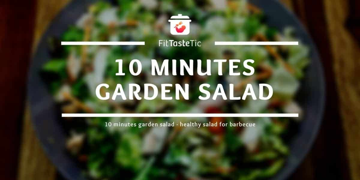 10 minutes garden salad - healthy salad for barbecue
