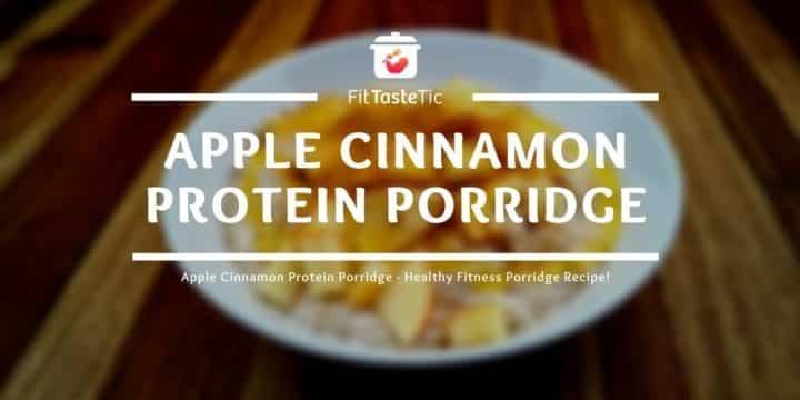 Apple Cinnamon Protein Porridge - Healthy Fitness Porridge Recipe!