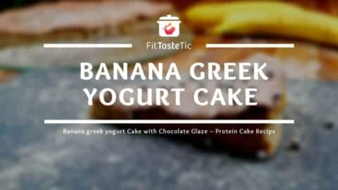 Banana Greek yogurt Cake with Chocolate Glaze - Protein Cake Recipe
