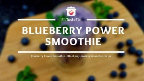 Blue Power Smoothie - Blueberry Protein Smoothie Recipe
