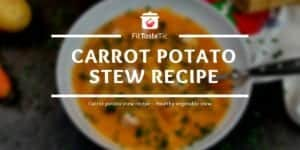 Carrot Potato Stew - Healthy Vegetable Stew