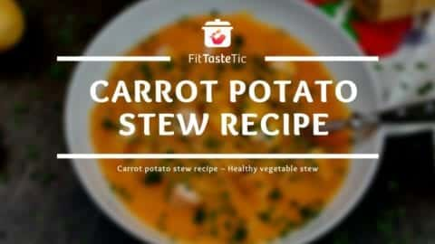 Carrot-potato stew recipe - Healthy vegetable stew
