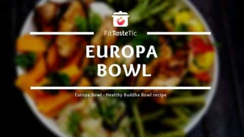 Europa Bowl - Healthy Buddha Bowl recipe
