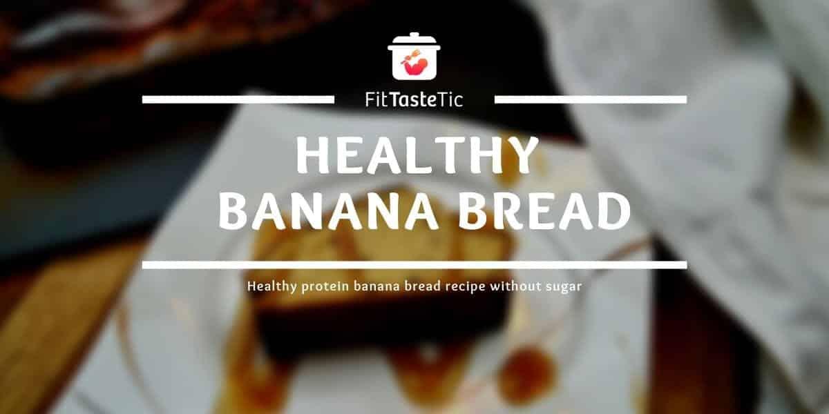 Healthy banana bread – Protein Banana bread without sugar