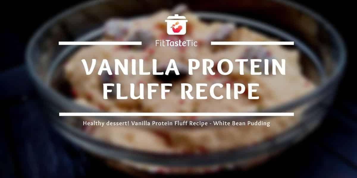 Healthy dessert! Vanilla Protein Fluff Recipe - White Bean Pudding