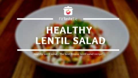 Healthy lentil salad - The best fitness lentil salad recipe!