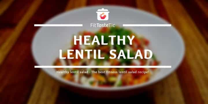 Healthy lentil salad - The best fitness lentil salad recipe!