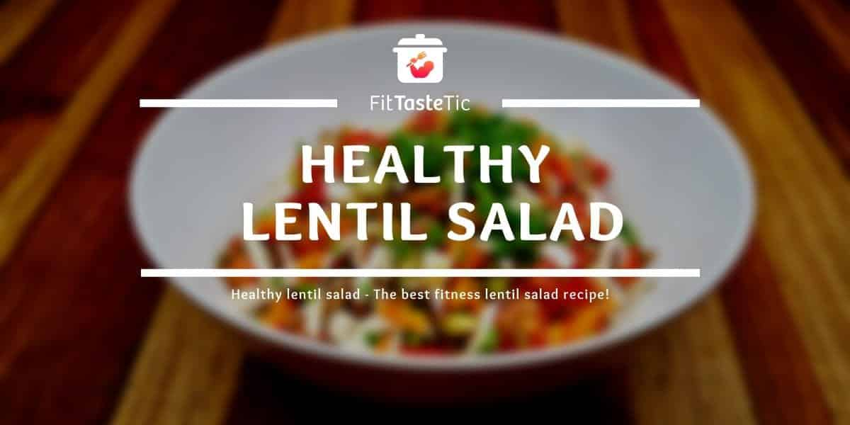 Healthy lentil salad – The best fitness lentil salad recipe!