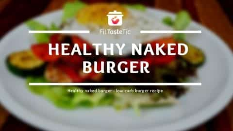 Naked Burger - Low-Carb Burger Recipe