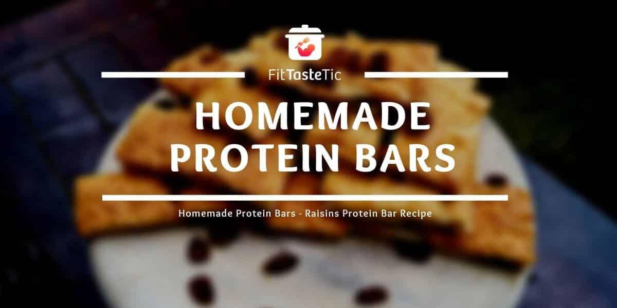 Homemade Protein Bars – Raisins Protein Bar Recipe