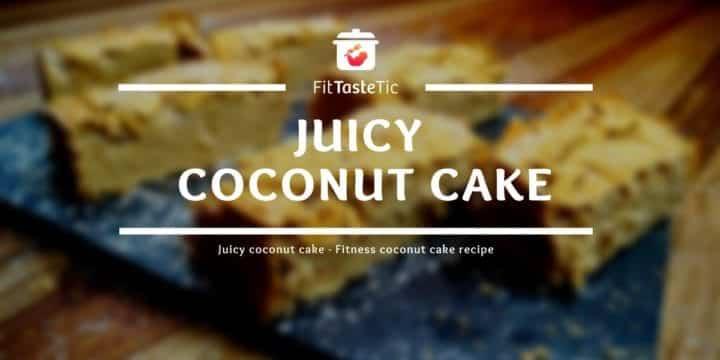 Juicy coconut cake - Fitness coconut cake recipe