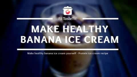 Make healthy banana ice cream yourself - Protein ice cream recipe
