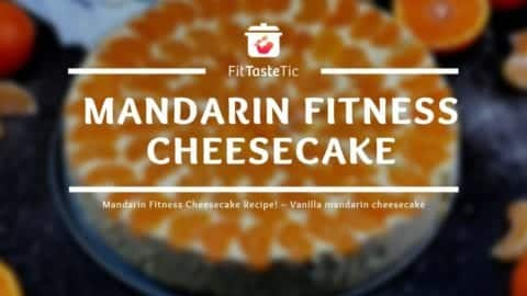 Healthy Mandarin Cheesecake Recipe - Vanilla mandarin cheesecake
