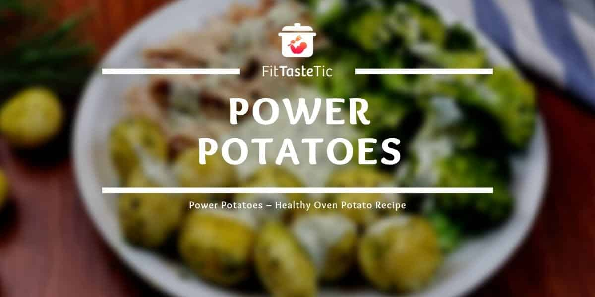 Power Potatoes - Healthy Oven Potato Recipe