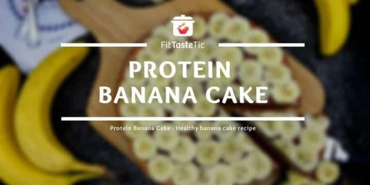 Protein Banana Cake - Healthy banana cake recipe