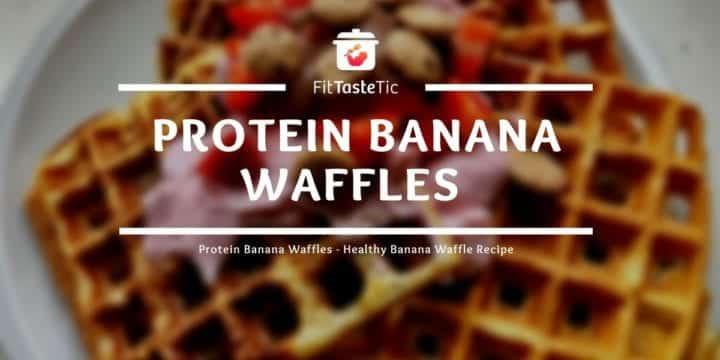 Protein Banana Waffles - Healthy Banana Waffle Recipe