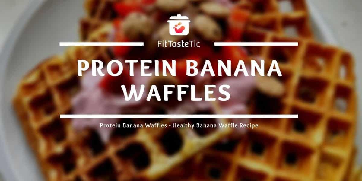 Protein Waffles – Healthy Banana Waffle Recipe