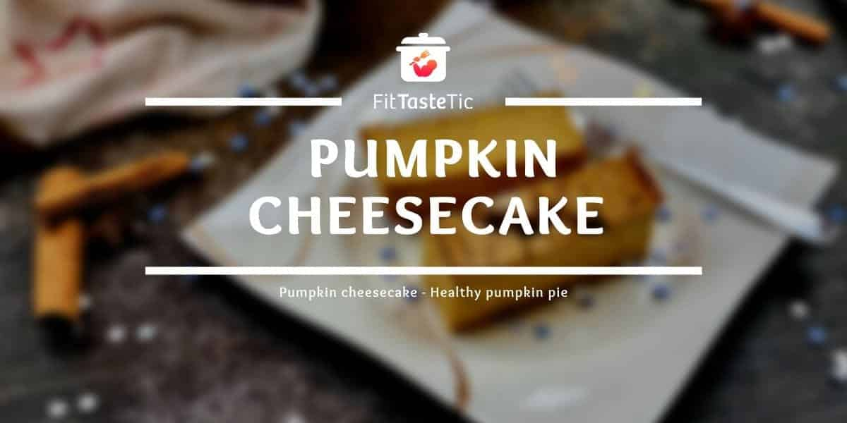 Pumpkin cheesecake - Healthy pumpkin pie