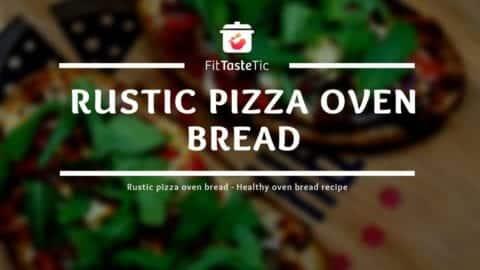 Rustic Pizza Oven Bread - Healthy Pizza Bread Recipe