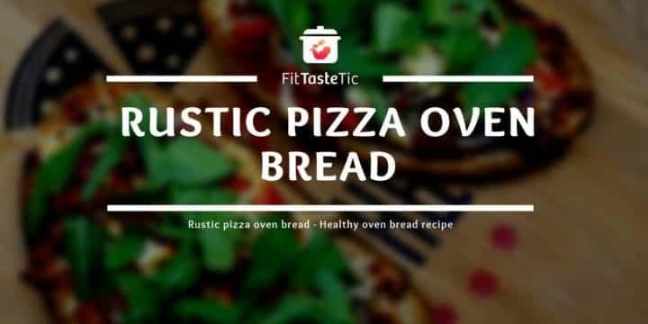 Rustic pizza oven bread - Healthy oven bread recipe