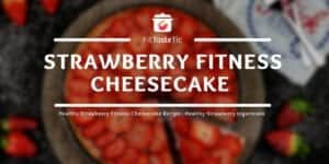 Strawberry Fitness Cheesecake Recipe - Healthy Strawberry Cake