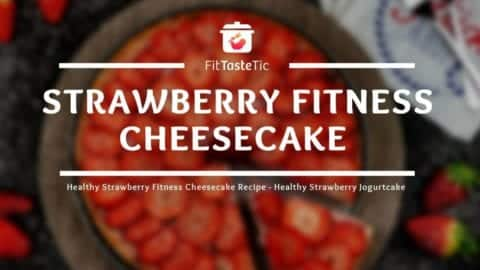 Strawberry Fitness Cheesecake Recipe! More than 170g protein