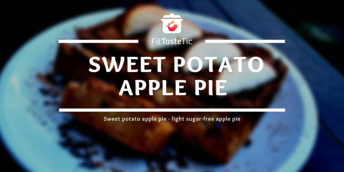 Sweet potato apple pie - light sugar-free apple pie