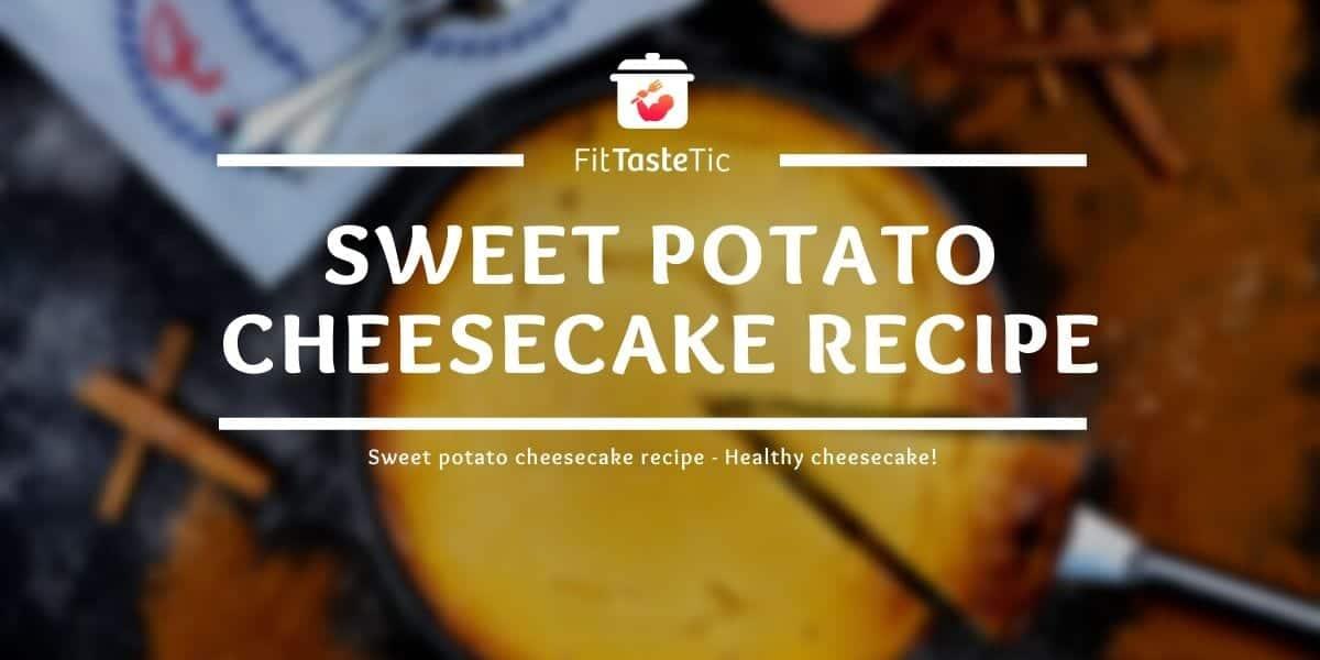 Sweet potato cheesecake recipe - Healthy cheesecake!