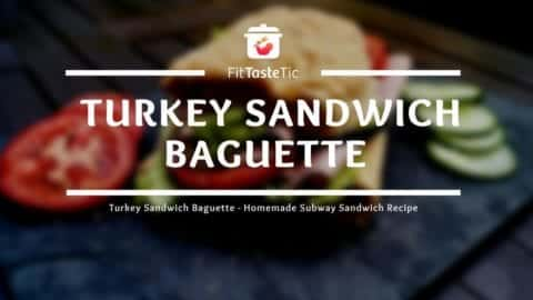 Turkey Sandwich Baguette - Homemade Subway Sandwich Recipe