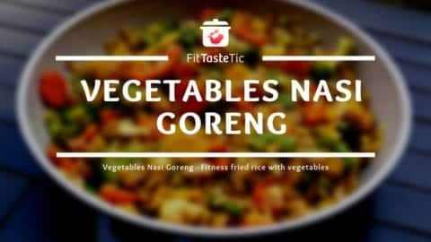 Vegetable Nasi Goreng - Fitness fried rice with vegetables