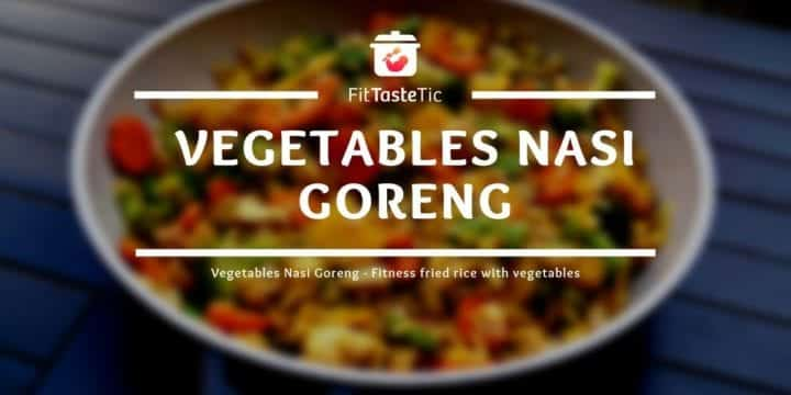 Vegetables Nasi Goreng - Fitness fried rice with vegetables