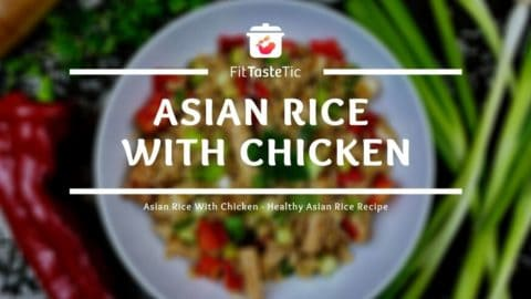 Asian Rice With Chicken - Healthy Asian Rice Recipe