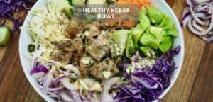 Healthy Kebab Bowl