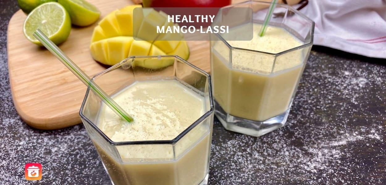 Healthy Mango-Lassi – Make your own refreshing Lassi