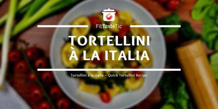 Healthy tortellini recipe