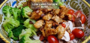 Low-Carb Chicken Bowl