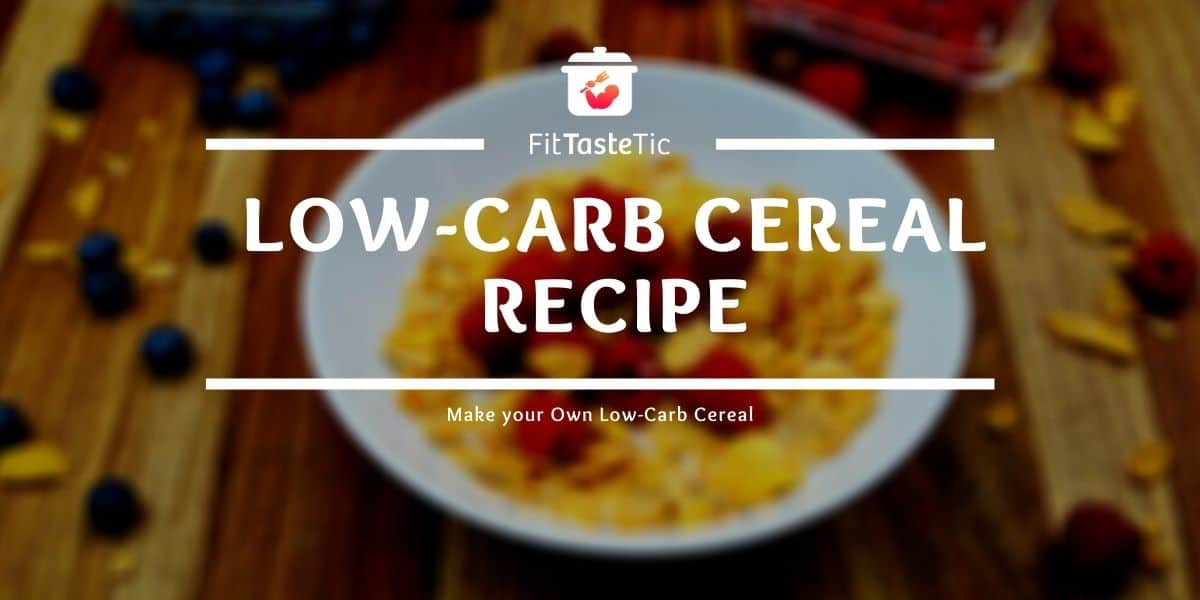 Make your own Low-Carb Cereal – Low-Carb Cereal Recipe