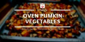 Oven Pumkin-Vegetables