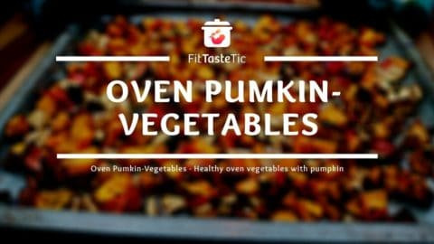 Oven Pumpkin Vegetables - Healthy Oven Vegetables with Pumpkin