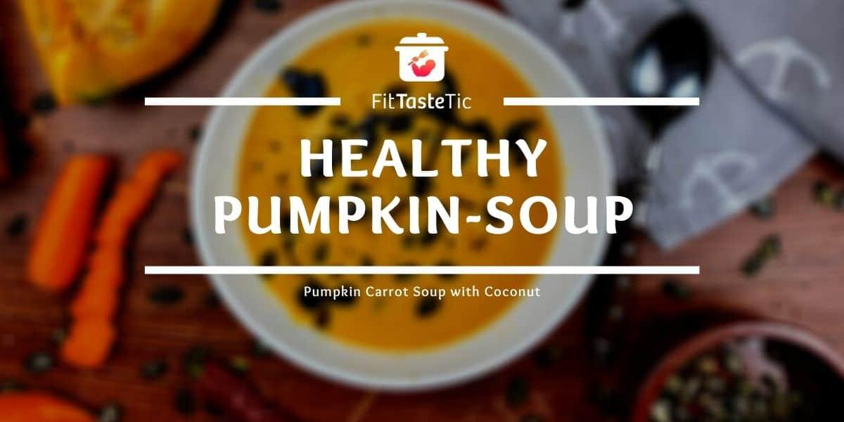 Healthy Pumpkin Soup – Pumpkin-Carrot-Soup with Coconut