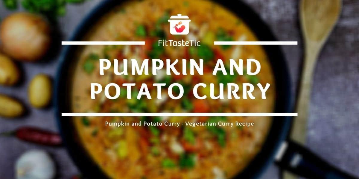 Pumpkin-Potato Curry – Vegetarian Curry Recipe