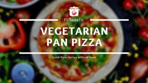 Vegetarian Pan Pizza - Quick Pizza Recipe without Yeast
