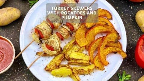 Turkey Skewers with Potatoes and Pumpkin - Healthy Pumpkin Recipe