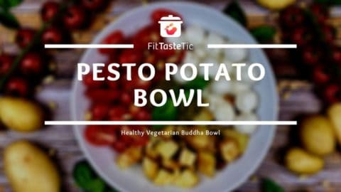 Pesto Potato Bowl - Vegetarian Buddha Bowl